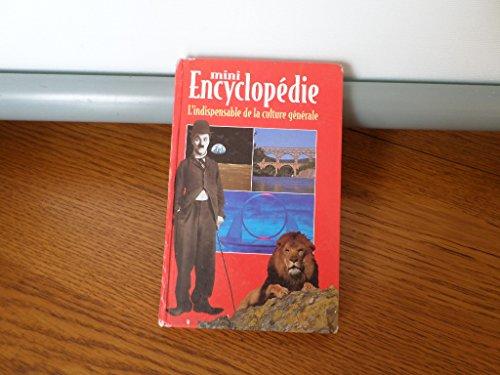 Mini encyclopédie : l'indispensable de la culture générale