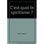 C'est quoi le spiritisme ?