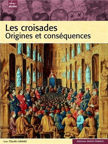 Les croisades. Origines et conséquences
