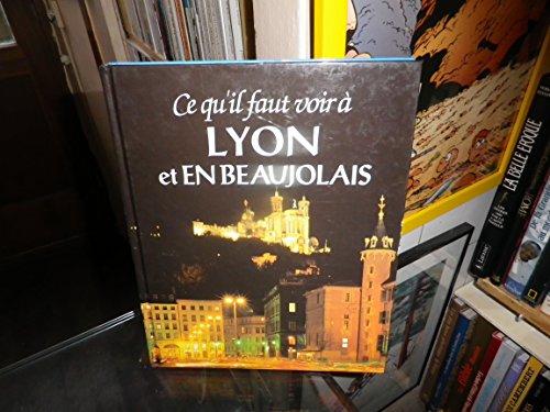 Ce qu'il faut voir à Lyon et en Beaujolais