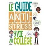 Le guide anti-stress de la vie au collège