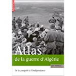 Atlas de la guerre d'Algérie de la conquête à l'indépedance