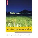 Atlas des énergies mondiales. un développement équitable et propre est-il possible ?