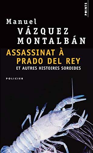 Assassinat à prado del Rey et autres histoires sordides