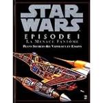 Star Wars épisode 1 Tout sur la menace fantôme