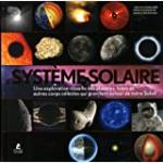 Le système solaire. Une exploration visuelle des planètes, des lunes et des autres corps célestes qui gravitent autour de notre soleil