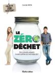 Le zéro déchet - Des conseils adaptés à votre rythme et à vos objectifs !