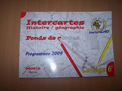 Intercartes histoire / géographie 6e : fonds de cartes, programmes 2009
