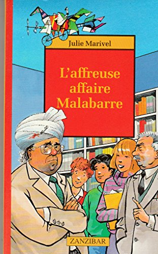 L'affreuse affaire Malabarre