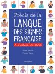 Precis de la langue des signes francaise à l'usage de tous