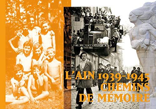 L'Ain 1939-1945 chemins de mémoire