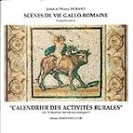 """Scènes de vie Gallo-Romaine [évoquées par le]""""calendrier des activités rurales"""" (dit """"Calendrier des travaux rustiques"""")"""