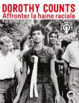 Dorothy Counts : affronter la haine raciale