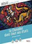 Le Chevalier dans tous ses états : anthologie et dossier